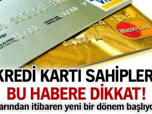 Kredi kartı sahipleri bu haber dikkat!!