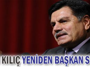 Haşim Kılıç, yeniden başkan seçildi