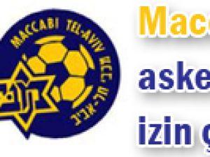 Maccabi asker oyuncuları için izin çıktı