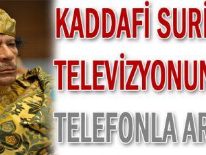 Kaddafi, Suriye televizyonundan tehdit etti
