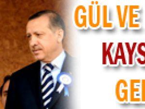 Gül ve Erdoğan Kayseri&#39ye Geliyor