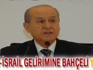 Türkiye-İsrail gerilimine Bahçeli yorumu!
