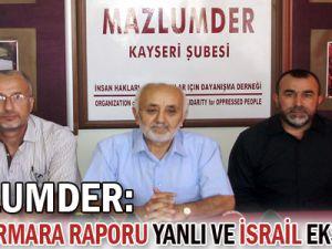Mazlumder : Mavi Marmara raporu yanlı ve İsrail eksenlidir!