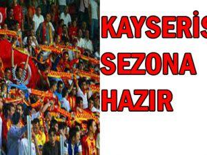 KAYSERİSPOR SEZONA HAZIR