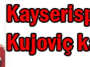 Emir Kujoviç Kayserispor&#39da Kaldı.