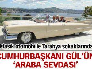 Cumhurbaşkanı Gül&#39ün &#39araba sevdası&#39!