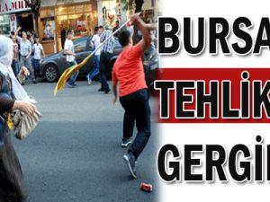 Bursa&#39da tehlikeli gerginlik