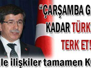 İsrail ile ilişkiler tamamen koptu! Çarşamba gününe kadar Türkiye&#39yi terk et!
