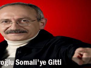 Kılıçdaroğlu Somali&#39ye gitti