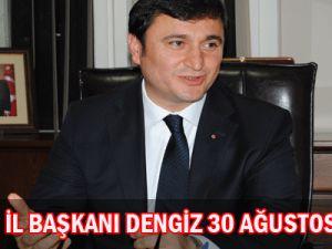 AK Parti İl Başkanı Dengiz 30 ağustos Mesajı