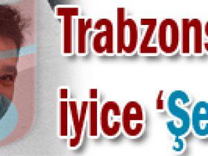 Trabzonspor iyice &#39Şen&#39lendi!