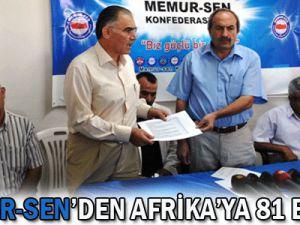 Memur-Sen&#39den Afrika&#39ya 81bin TL Yardım