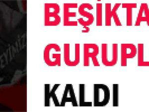 Beşiktaş 5. kez gruplara kaldı