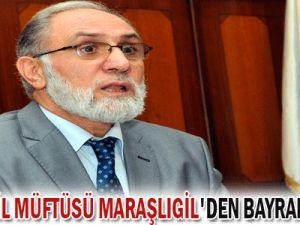 KAYSERİ İL MÜFTÜSÜ MARAŞLIGİL&#39DEN BAYRAM MESAJI