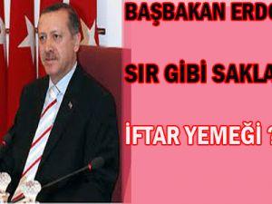 Başbakan Erdoğan&#39ın sır gibi saklanan iftarı