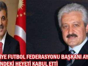 Gül Futbol Federasyonu Heyetini Kabul etti