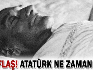 FLAŞ! FLAŞ! Atatürk ne zaman öldü?