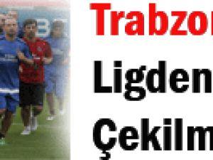 Trabzonspor Bu ligden Çekilmeli!