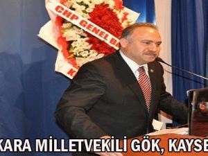 CHP ANKARA MİLLETVEKİLİ GÖK, KAYSERİ&#39DE