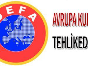 Takımlarımız Avrupa kupalarına katılamayacak mı?