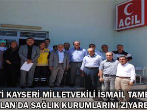 Kayseri Milletvekili İsmail Tamer  Sarıoğlanda Sağlık Kurumlarını Ziyaret Etti