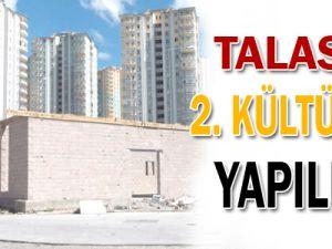 KAYSERİ TALAS&#39A İKİNCİ KÜLTÜR EVİ