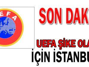 UEFA Şike Soruşturması İçin İstanbul&#39a Geldi