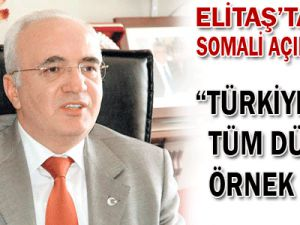 MustafaELİTAŞ: Türkiye tüm dünyaya örnek oldu