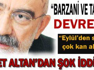 Barzani ve Talabani Eylül&#39de Kürt Kongresini Toplayacak..Ahmet ALTAN&#39dan Şok İddia!