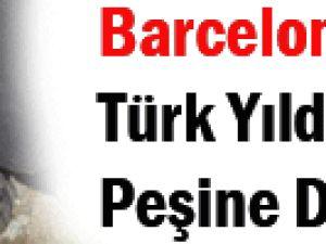 Barcelona bu Türk&#39ün peşine düştü!