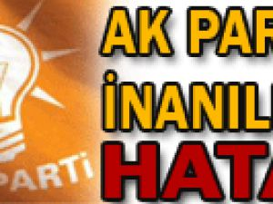 FLAŞ.. FLAŞ.. AK Parti&#39den İnanılmaz HATA!
