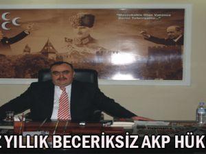 Dokuz yıllık AKP iktidarının  gaflet ve beceriksiz icraatları sayesinde