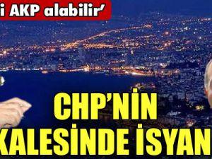 CHP&#39nin kalesinde isyan
