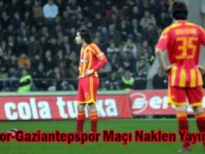 Kayserispor-Gaziantepspor Maçı Naklen Yayınlanacak.