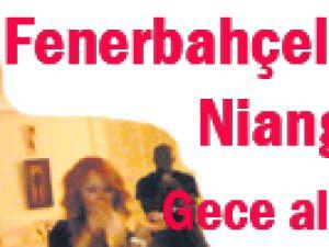 Fenerbahçeli  Niang! Dia Gece Aleminde Basıldı
