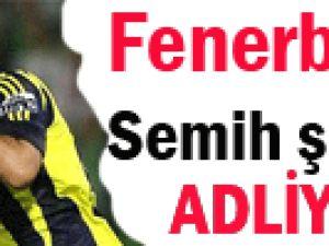 Fenerbahçeli Semih adliyede