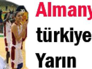 Almanya-Türkiye maçı yarın