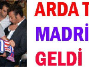 Arda Turan Madrid&#39e Geldi