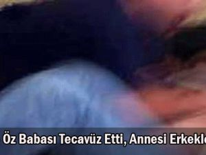 Kayseri&#39de Öz Babası Tecavüz Etti, Annesi Erkeklere Sattı