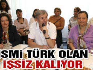 İsmi Türk Olan İşsiz Kalıyor