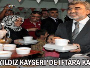 Bakan  Yıldız  Kayseri&#39De  İftara  Katıldı