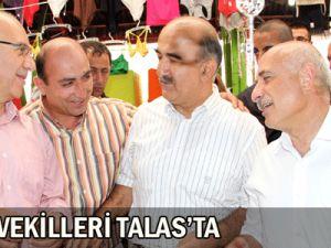 MİLLETVEKİLLERİ TALAS'TA