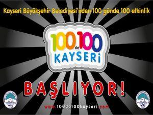 100&#39DE 100 KAYSERİ BAŞLIYOR