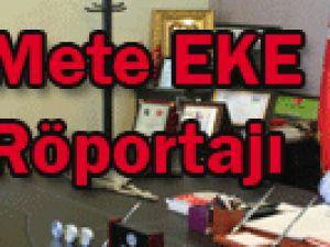 Mete EKE röportajı
