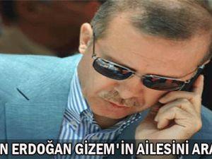 Başbakan Erdoğan Gizemin Ailesini Aradı