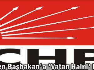 CHP&#39den Başbakan&#39a &#39vatan haini&#39 iması