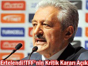 Süper Lig ertelendi!TFF&#39nin kritik kararı açıkladı
