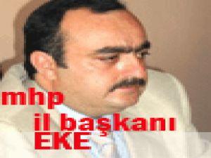 Mhp İl Başkanı Mete Eke: