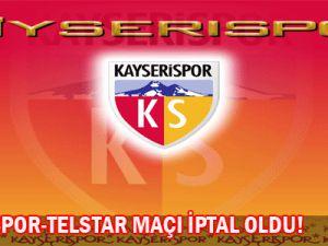 Kayseri Telstar Maçı iptal