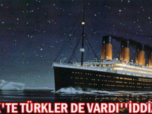 Titanic&#39te Türkler de Vardı